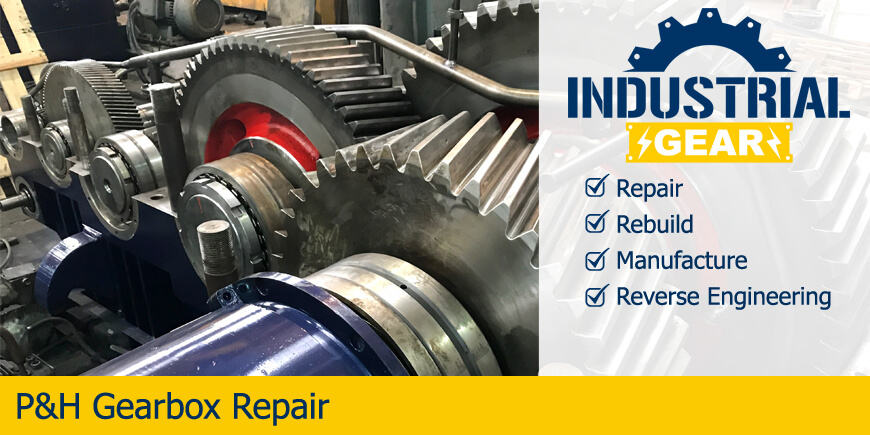 p&h gearbox repair rebuild manufacture